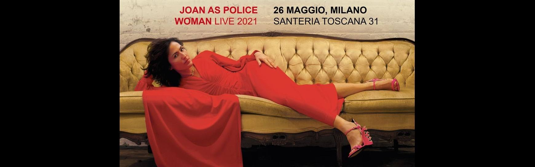 Joan as a Police woman concert at Santeria Toscana 31 Milano 26/05/2021 biglietti tickets mailticket | Notizie