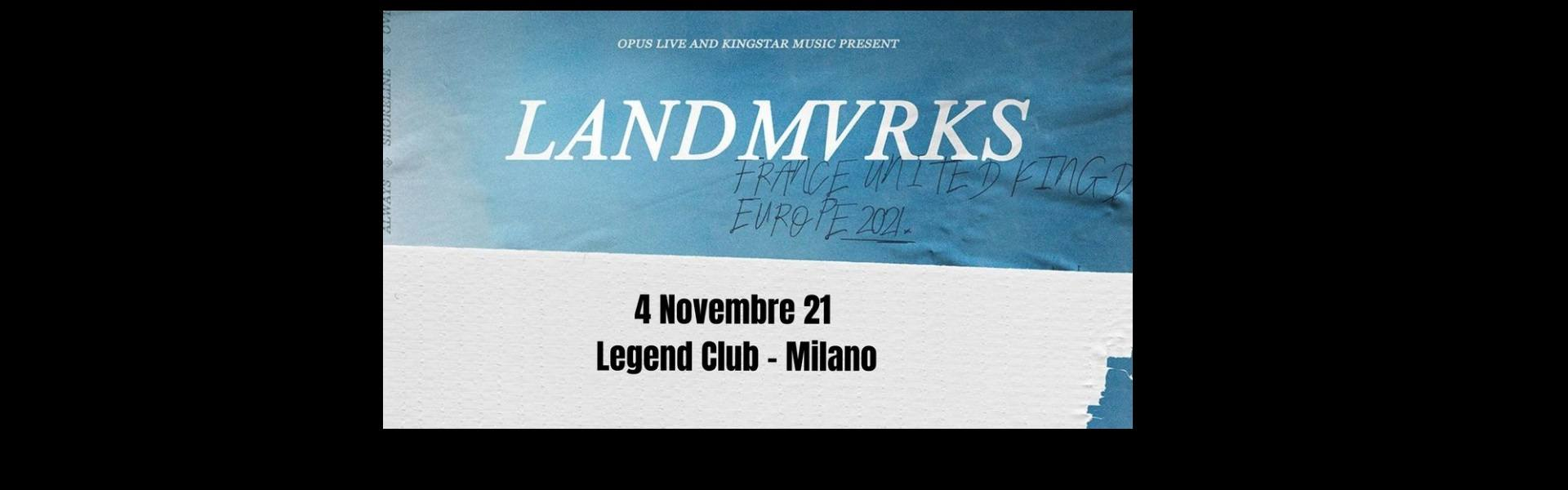 LANDMVRKS biglietti concerto Legend club Milano 4 novembre 2021