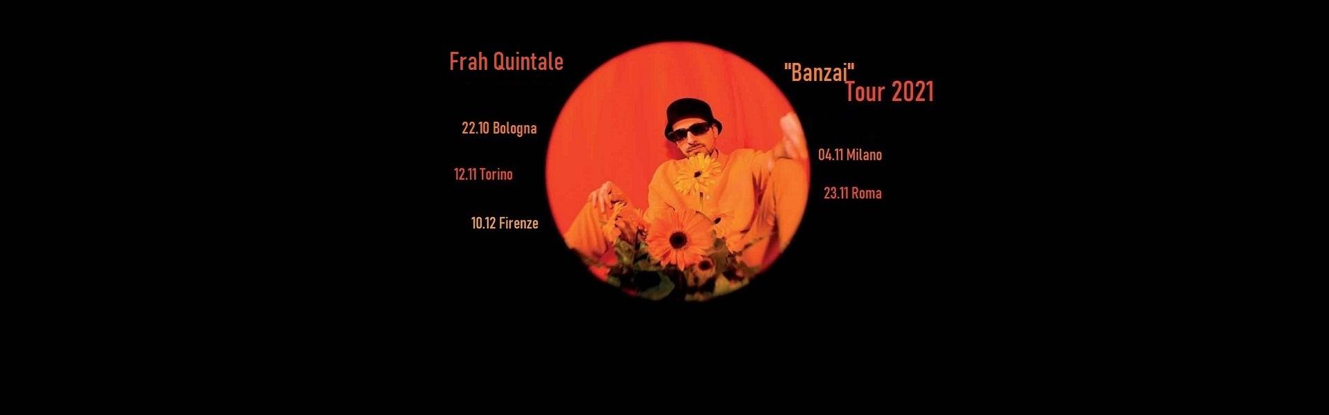 frah quintale Banzai Tour 2021 biglietti concerti Bologna Milano Torino Firenze Roma | Mailticket